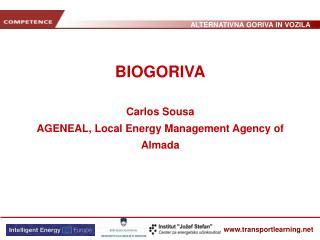 BIOGORIVA Carlos Sousa AGENEAL, Local Energy Management Agency of Almada