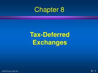 Tax-Deferred Exchanges
