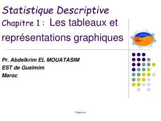 Statistique Descriptive Chapitre 1 :   Les tableaux et représentations graphiques