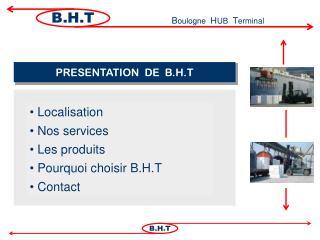 PRESENTATION  DE  B.H.T