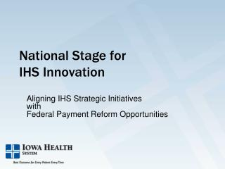 National Stage for IHS Innovation