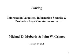 Linking Information Valuation, Information Security & Protective Legal Countermeasures…