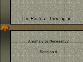 The Pastoral Theologian