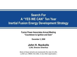 "Fusion Power Associates Annual Meeting ""Countdown to Ignition and Gain"" December 3, 2008"