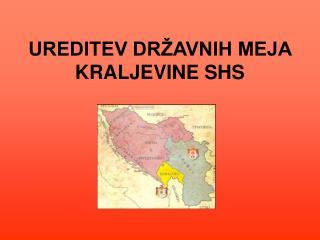 UREDITEV DR�AVNIH MEJA KRALJEVINE SHS