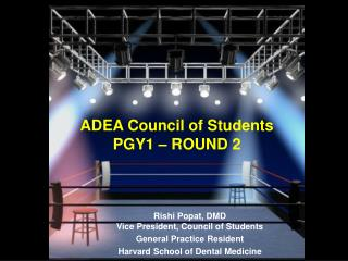 ADEA Council of Students  PGY1 – ROUND 2