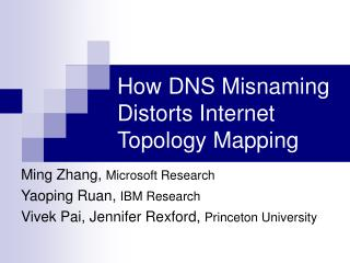 How DNS Misnaming Distorts Internet Topology Mapping
