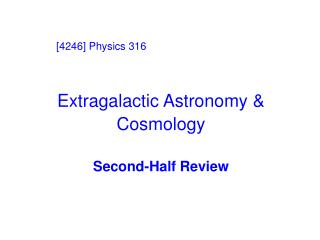 Extragalactic Astronomy & Cosmology Second-Half Review
