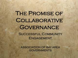 The Promise of Collaborative Governance
