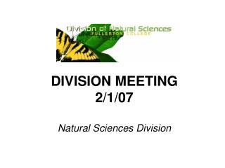 DIVISION MEETING 2/1/07