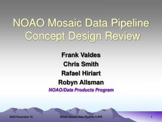 NOAO Mosaic Data Pipeline  Concept Design Review