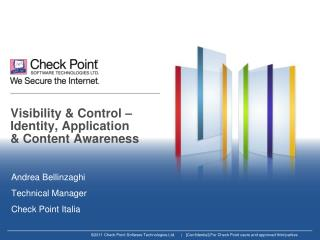 Visibility & Control – Identity, Application  & Content Awareness
