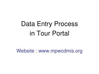Data Entry Process in Tour Portal Website : www.mpwcdmis.org