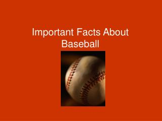 Important Facts About Baseball