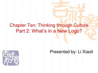 Chapter Ten: Thinking through Culture Part 2: What's in a New Logo?