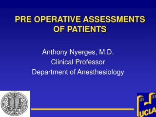 PRE OPERATIVE ASSESSMENTS  OF PATIENTS