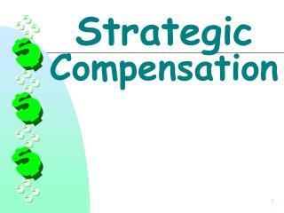 Strategic Compensation