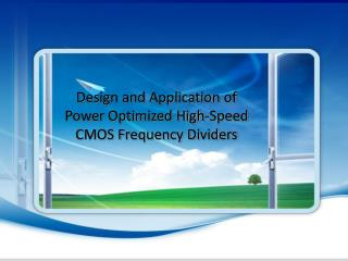 Design and Application of  Power Optimized High-Speed CMOS Frequency Dividers