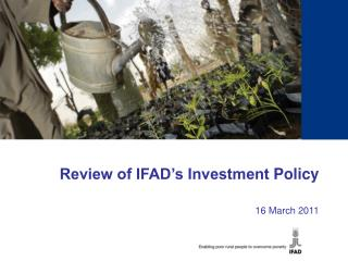 Review of IFAD's Investment  Policy 16 March 2011