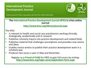 The  International Practice Development Journal (IPDJ)  is a  free online journal