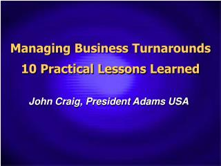 Managing Business Turnarounds 10 Practical Lessons Learned