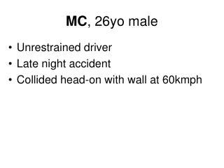 MC , 2 6 yo male