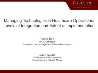 Managing Technologies in Healthcare Operations: Levels of Integration and Extent of Implementation