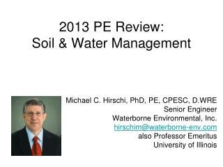 2013 PE Review: Soil & Water Management