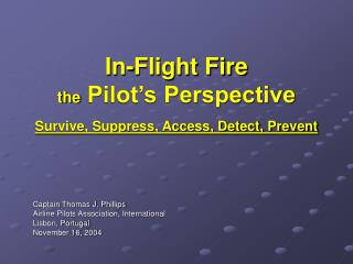 In-Flight Fire  the  Pilot�s Perspective  Survive, Suppress, Access, Detect, Prevent