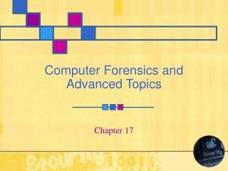 Computer Forensics and Advanced Topics