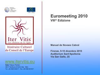 Euromeeting 2010 VIII^ Edizione Manuel de Novaes Cabral