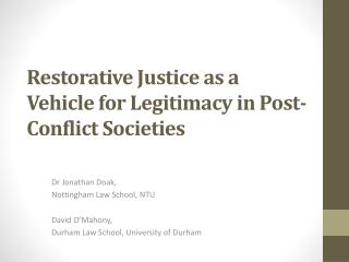 Restorative Justice as a Vehicle for Legitimacy in Post-Conflict Societies