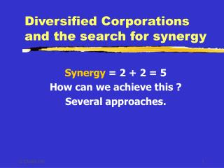 Diversified Corporations and the search for synergy