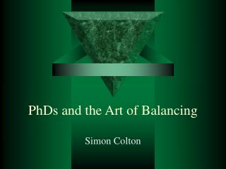PhDs and the Art of Balancing