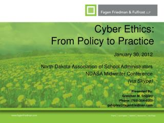 Cyber Ethics:  From Policy to Practice