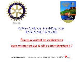 Rotary Club de Saint-Raphaël LES ROCHES  ROUGES
