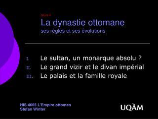 cours 4 La dynastie ottomane ses règles et ses évolutions