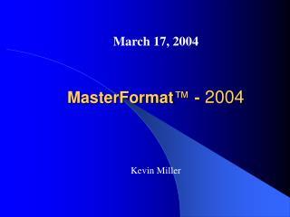 MasterFormat ™  -  2004