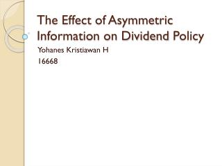 The Effect of Asymmetric Information on Dividend  Policy