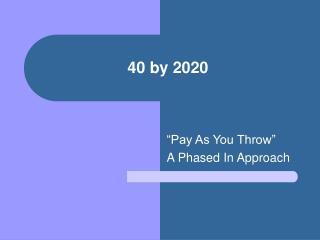 40 by 2020