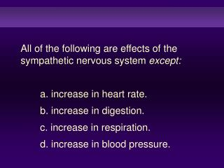 All of the following are effects of the sympathetic nervous system  except: