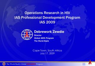 Debrework Zewdie Director Global AIDS Program The World Bank