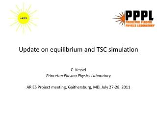 Update on equilibrium and TSC simulation
