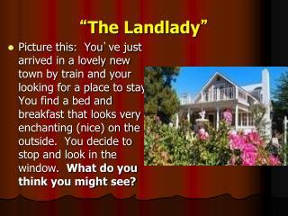 """"""" The Landlady """""""