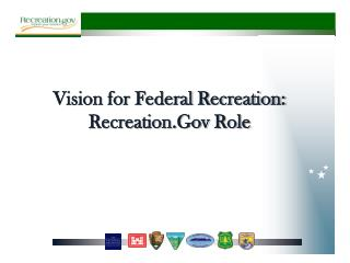 Vision for Federal Recreation:  Recreation.Gov  Role