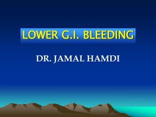 LOWER G.I. BLEEDING