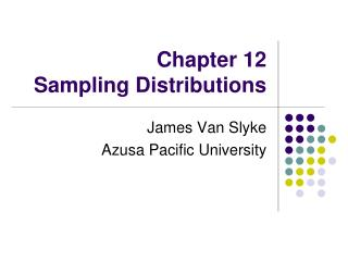 Chapter 12  Sampling Distributions