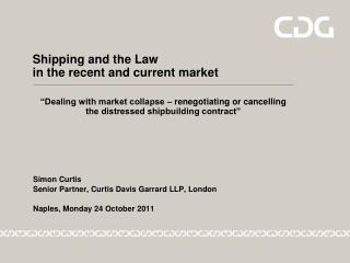 Shipping and the Law in the recent and current market