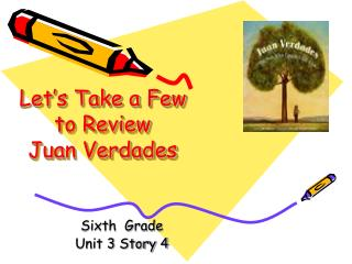Let's Take a Few to Review Juan Verdades