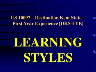 US 10097 – Destination Kent State – First Year Experience [DKS-FYE]
